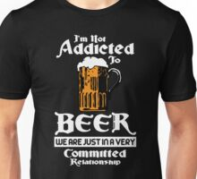 Not Addicted To Beer Unisex T-Shirt