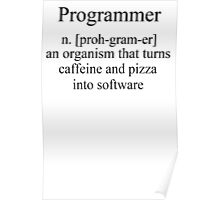Programmer an Organism that turns caffeine and pizza into software T Shirt Funny Tees S M L XL Poster