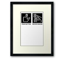 Push Button Receive Bacon Framed Print
