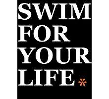 Swim Your Life* Photographic Print