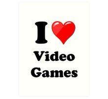 I Love Video Games Art Print