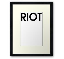 Riot T-Shirt funny t shirt cool tshirt tv t shirt drinking shirt (also available on crewneck sweatshirts and hoodies) Framed Print