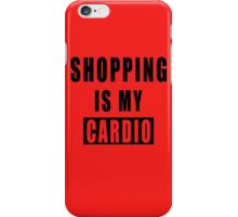 Shopping Is My Cardio !! T-Shirt -Shopping Is My Cardio Graphic -T iPhone Case/Skin