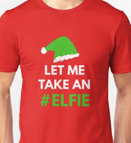 Let Me Take An #Elfie  Unisex T-Shirt