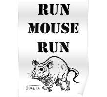 Rub Mouse Run Poster