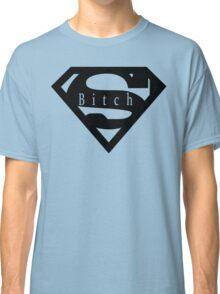 Super Bitch Stylish Women t shirt top Classic T-Shirt