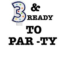 Kid's 3 Three Year Old Ready to Party Toddler Birthday  Photographic Print