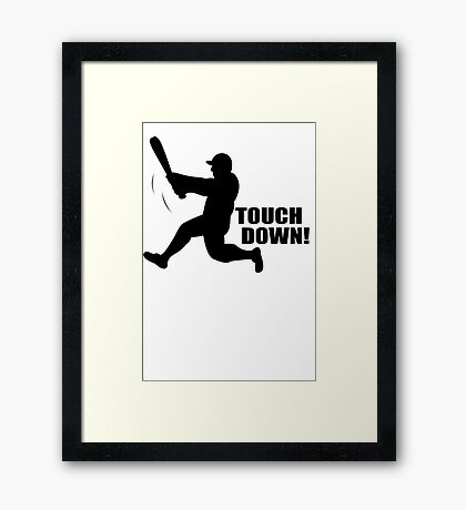 TOUCH DOWN FUNNY T-Shirt Soft HILARIOUS BASEBALL TEE m l b Football n f l Framed Print