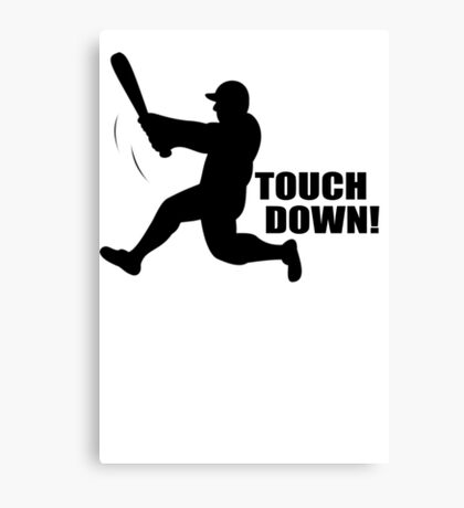 TOUCH DOWN FUNNY T-Shirt Soft HILARIOUS BASEBALL TEE m l b Football n f l Canvas Print