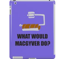 WHAT WOULD MACGYVER DO TSHIRT Funny 80s TV Show TEE Dean Richard Anderson Cool iPad Case/Skin