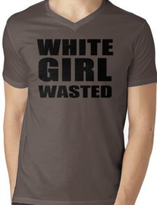 WHITE GIRL WASTED!! T-Shirt White Girl Wasted Graphic Mens V-Neck T-Shirt