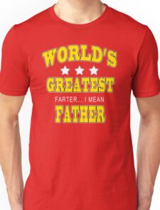 Worlds Greatest Farter I mean Father T-Shirt Funny Fathers Day TEE Dad Humor Unisex T-Shirt
