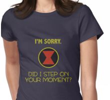 Did I Step On Your Moment? Womens Fitted T-Shirt