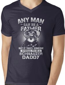Dad - Any Man Can Be A Father But It Takes Someone Special To Be A Schnauzer Daddy Mens V-Neck T-Shirt