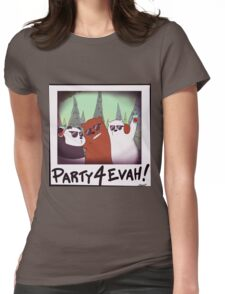 Party 4 Evah!!! Womens Fitted T-Shirt