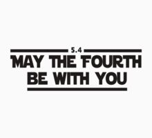 May The Fourth Be With You Kids Tee