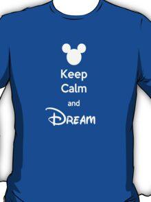 Keep Calm and Dream T-Shirt