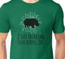 I Just Freaking Love Hippos OK  Unisex T-Shirt