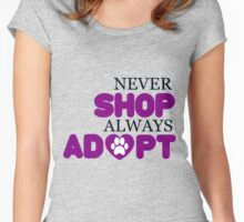 Never Shop, Always Adopt Women's Fitted Scoop T-Shirt