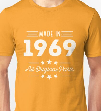 Made In 1969 All Original Parts 47th Birthday Gift T-Shirt Unisex T-Shirt
