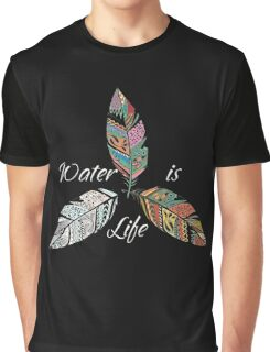 Standing Rock Water is Life No DAPL All Life  Graphic T-Shirt