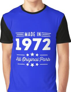 Made In 1972 All Original Parts 44th Birthday Gift T-Shirt Graphic T-Shirt