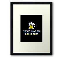 Save water, drink beer Framed Print