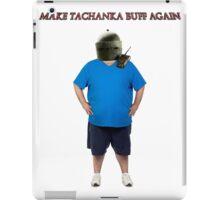 Make Tachanka Buff Again iPad Case/Skin