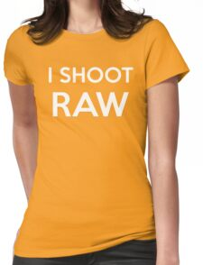 I SHOOT RAW - Everyday Shirt for a pro photographer Womens Fitted T-Shirt