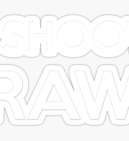 I SHOOT RAW - Everyday Shirt for a pro photographer Sticker