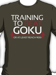 Training to beat Goku - 9001 - White T-Shirt