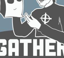 Gather Around Me Sticker
