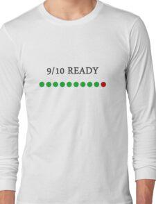 9/10 Ready Long Sleeve T-Shirt