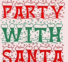 PARTY WITH SANTA by grumpy4now