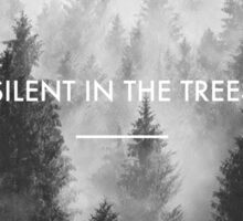 """Silent in the Trees"" - Trees lyric (twenty one pilots) Sticker"