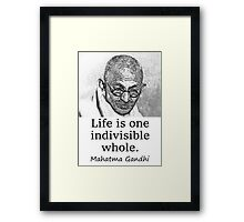 Life Is One Indivisible Whole - Mahatma Gandhi Framed Print