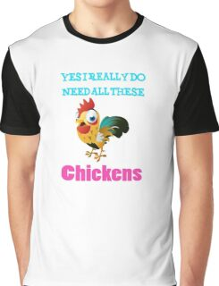 Yes I Really Do Need All These Chicken funny shirt  Graphic T-Shirt