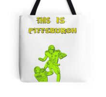 This is Pittsburgh  Tote Bag