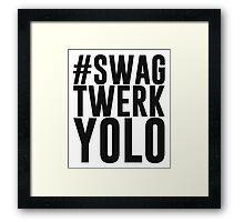 Hashtag Swag Twerk Yolo Framed Print