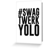 Hashtag Swag Twerk Yolo Greeting Card