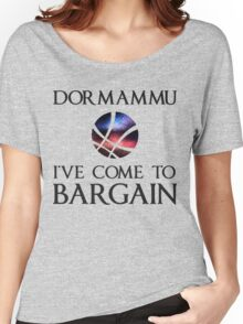 Dormammu i've come to Bargain Women's Relaxed Fit T-Shirt