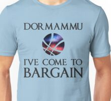 Dormammu i've come to Bargain Unisex T-Shirt