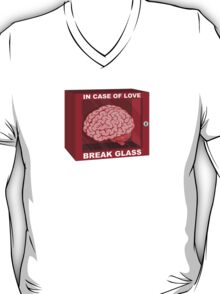 In Case Of Love, Break Glass and Use Brain T-Shirt