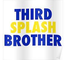 THIRD SPLASH BROTHER Poster