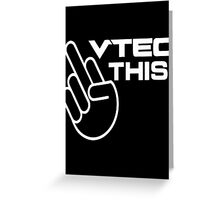 Vtec this! Greeting Card