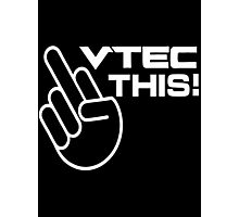 Vtec this! Photographic Print