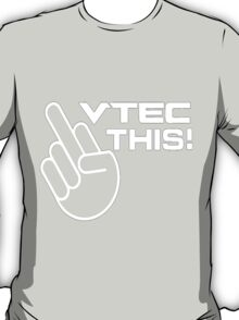 Vtec this! T-Shirt