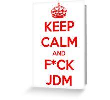 KEEP CALM JDM Greeting Card