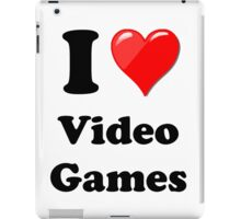 I Love Video Games iPad Case/Skin