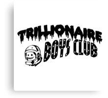 TRILLIONAIRE BOYS CLUB Canvas Print